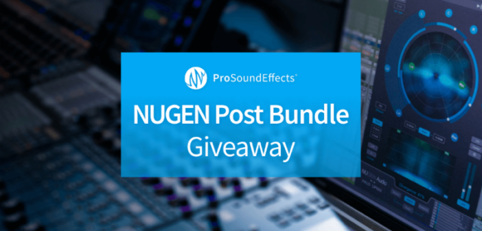 Pro Sound Effects Launches NUGEN Post Bundle Giveaway